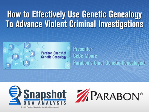 How To Effectively Use Genetic Genealogy To Advance Violent Criminal Investigations